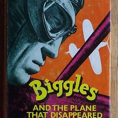 Biggles and the Plane That Disappeared Captain W.E. Johns
