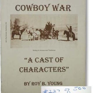 """Cochise County Cowboy War: """"A Cast of Characters Young, Roy B."""