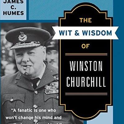 The Wit Wisdom of Winston Churchill