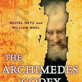 The Archimedes Codex: Revealing The Secrets Of The World's Greatest Palimpsest