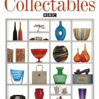 The Antiques Roadshow Book of Collectables: What's Hot
