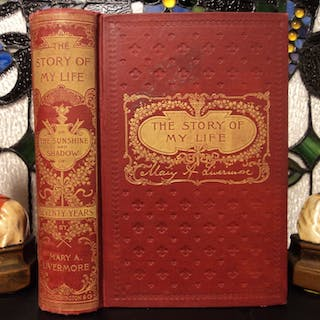 1897 Story of My Life Mary Livermore Women's Suffrage Rights Civil War Nursing