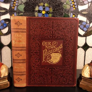 1898 1st ed Our New Possessions Philippines Puerto Rico Hawaii Cuba BEAUTIFUL!