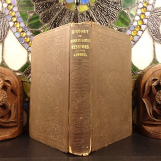 1849 1ed History of American Baptist Mission Trips Asia Africa Missionaries