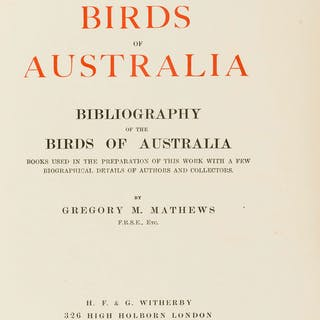 Australasia.- Mathews (Gregory M.) The Birds of Australia: Bibliography...