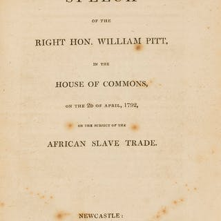 Slavery.- Pitt (William) The Speech of the Right Hon. William Pitt...on