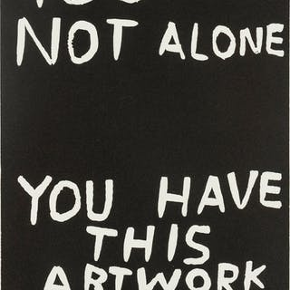 David Shrigley (b.1968) You Are Not Alone, David Shrigley (b.1968)