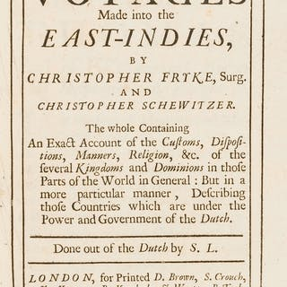 East Indies.- Fryke (Christopher) and Christopher Schewitzer. A Relation