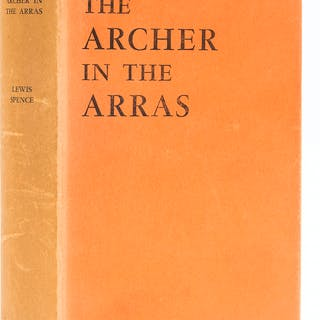 Spence (Lewis) The Archer in the Arras, first edition, 1932. Spence