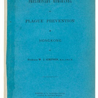 China.- Hong Kong.- Plague.- Simpson (Prof. W,J.) Preliminary Memoranda