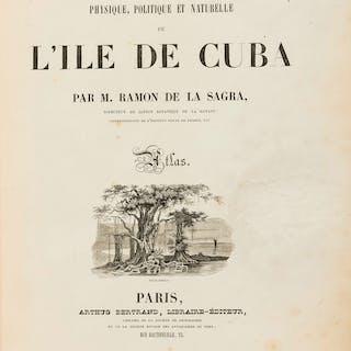 Cuba.- Sagra (Ramon de la) Histoire Physique, Politique et Naturelle