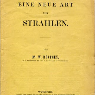 Eine neue Art von Strahlen [About a new kind of rays] - Rontgen, Wilhelm